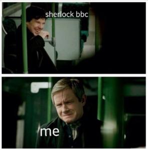 Sherlock enjoying being a total and utter Sherlock. His idea of fun is torture. He ho. I did say he develops didn't I?